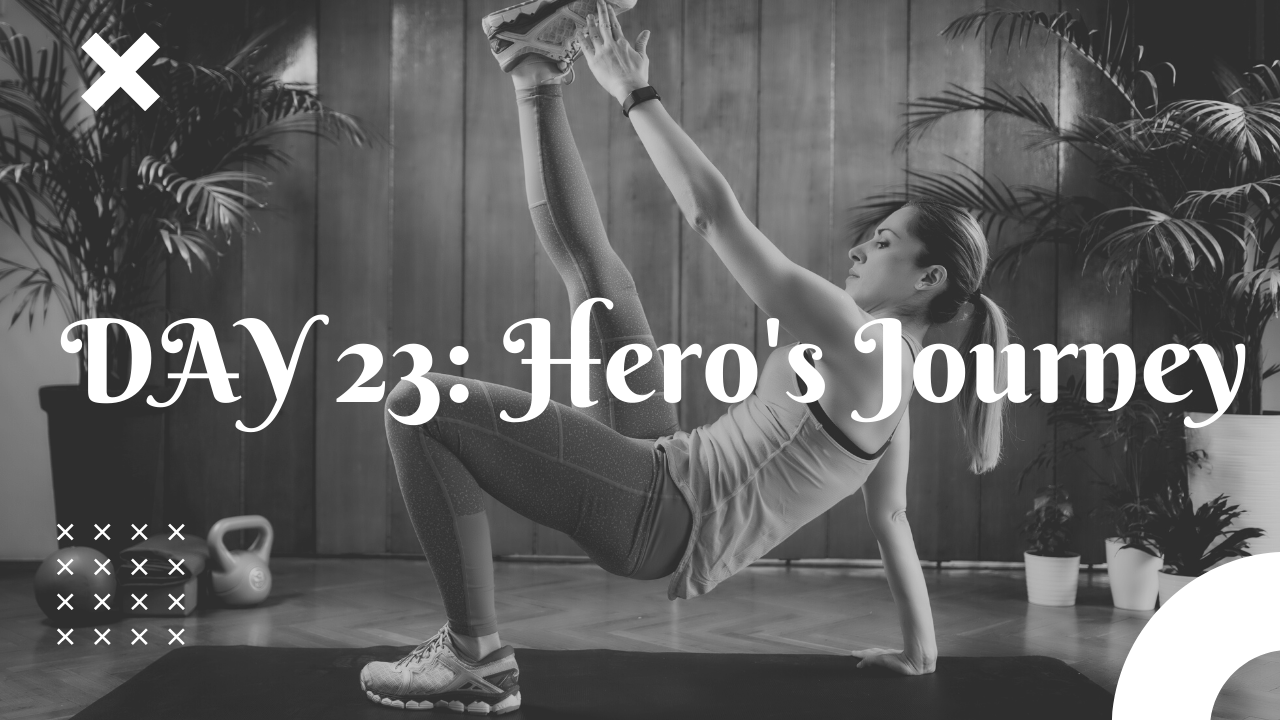 Day 23 hero's journey free guided training program