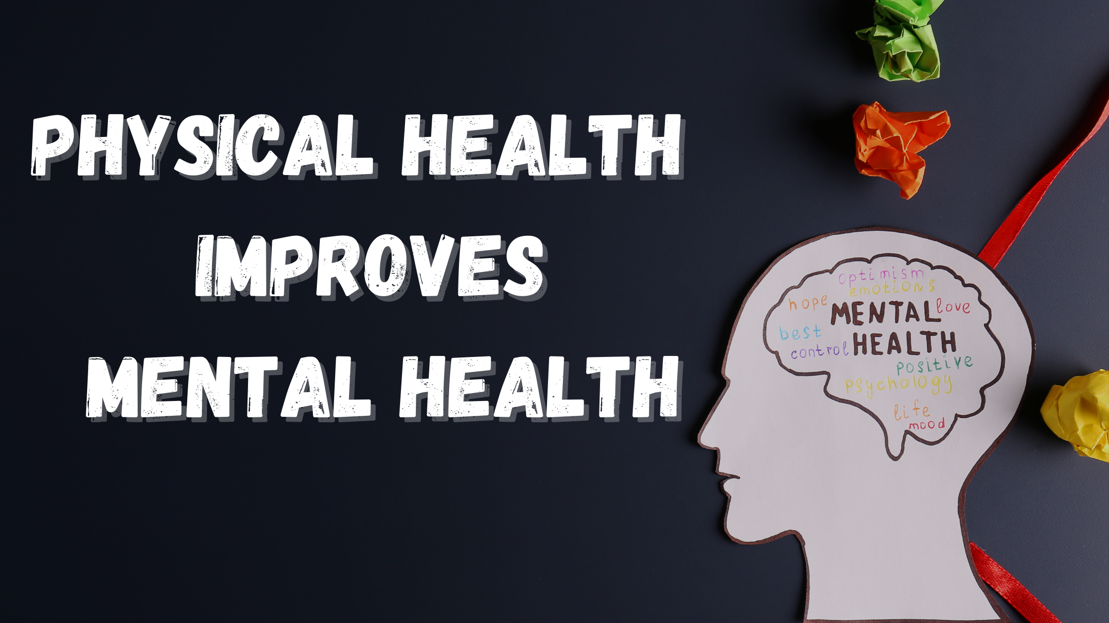 Physical Health improves mental health