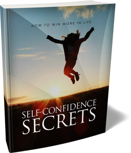 Self Confidence Secrets: How to win more in life! (E-Book)