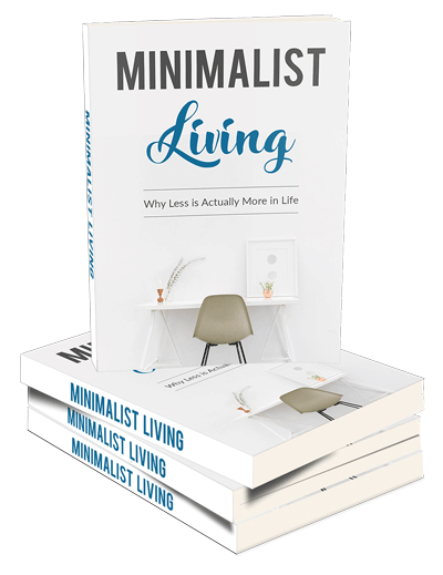 Minimalist Living: Why Less is Actually More in Life (E-Book)