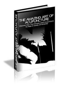 The Amazing Art Of Acupuncture (E-Book)