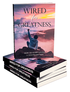 Wired For Greatness (E-Book)