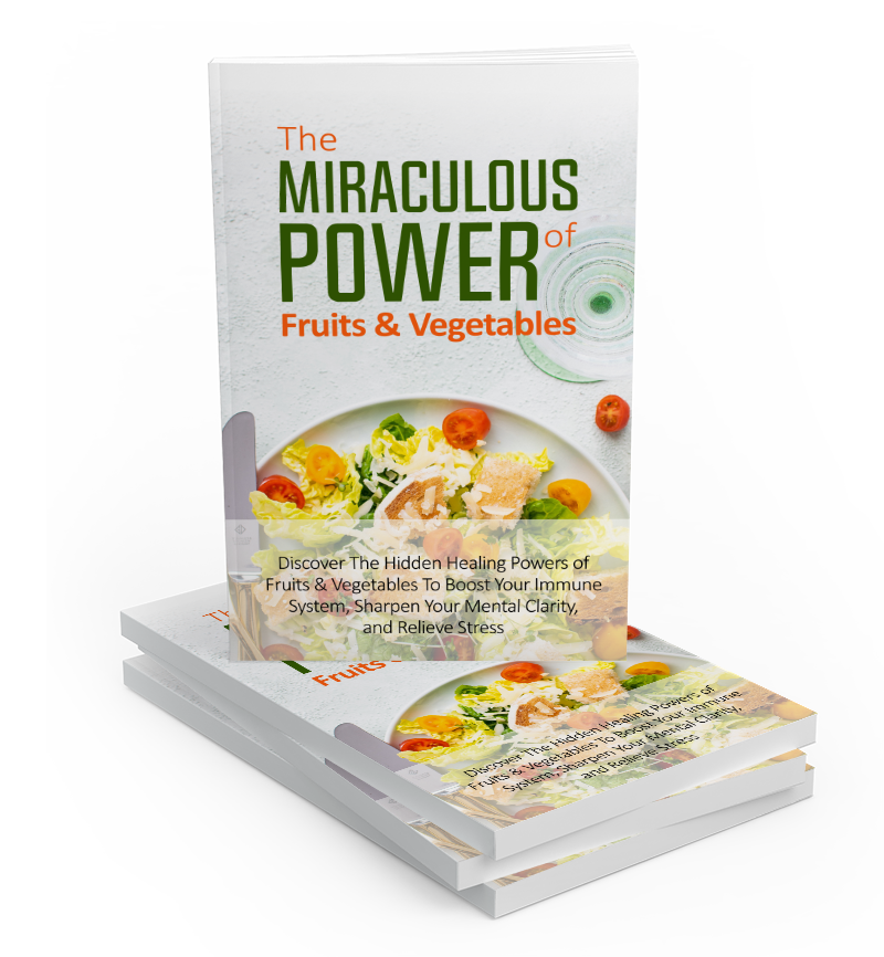 The Miraculous Power Of Fruit and Vegetables (E-Book)