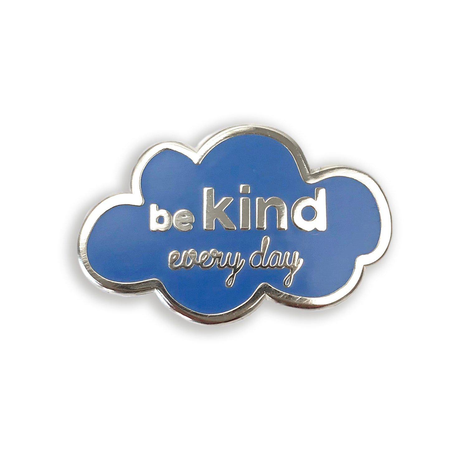 Be Kind Every Day Enamel Pin - Cutout