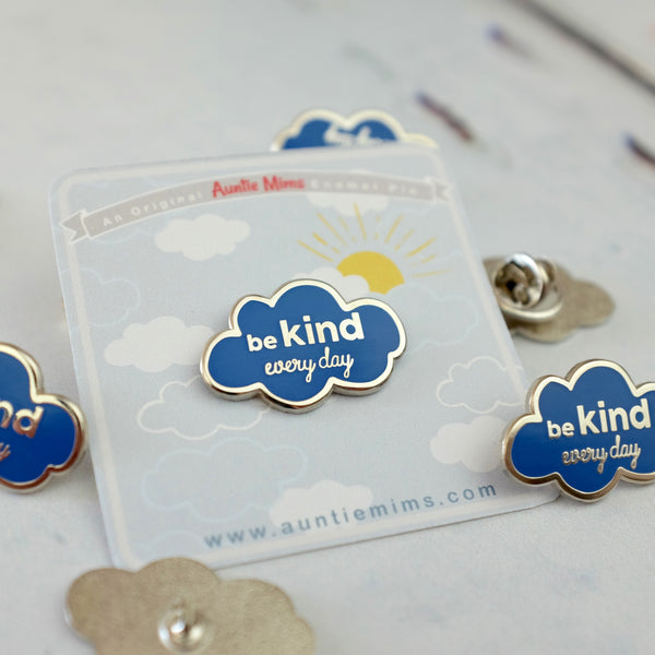 Be Kind Every Day Enamel Pin - a Unique gift and original gift from Auntie Mims ideal for Christmas
