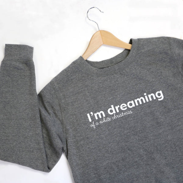 I'm Dreaming Of A White Christmas Sweatshirt - a lovely Unique Gift from Auntie Mims