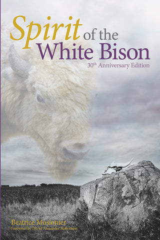 Spirit of the White Bison : 30th Anniversay Edition