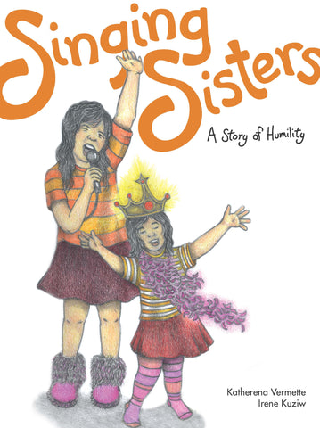 Singing Sisters : A Story of Humility