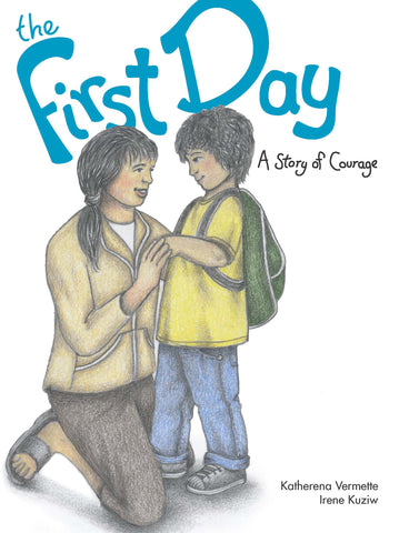The First Day : A Story of Courage