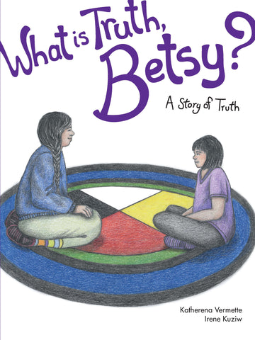 What is Truth, Betsy? : A Story of Truth