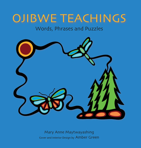 Ojibwe Teachings : Words, Phrases & Puzzles