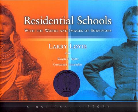 Residential Schools : With the Words and Images of Survivors, A National History