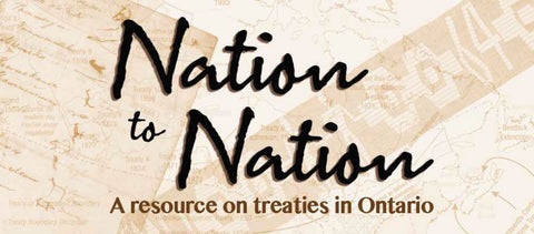 Nation to Nation: A resource on treaties in Ontario