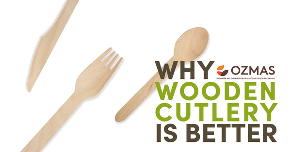 Why wooden cutlery is a better cutlery alternative?