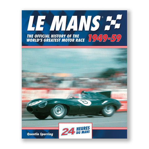 LE MANS: THE OFFICIAL HISTORY 1949–59