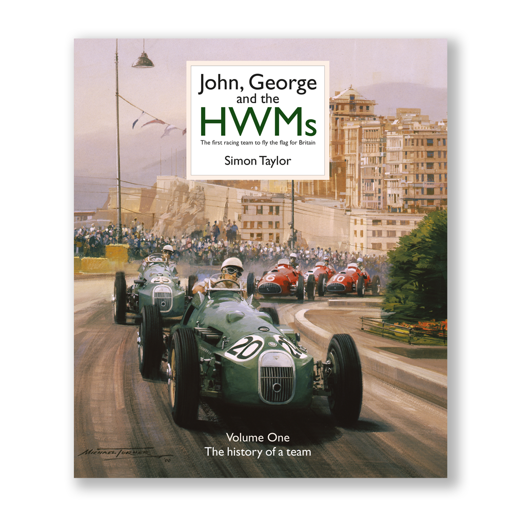 John, George and the HWMs: The first racing team to fly the flag for Britain - SIGNED