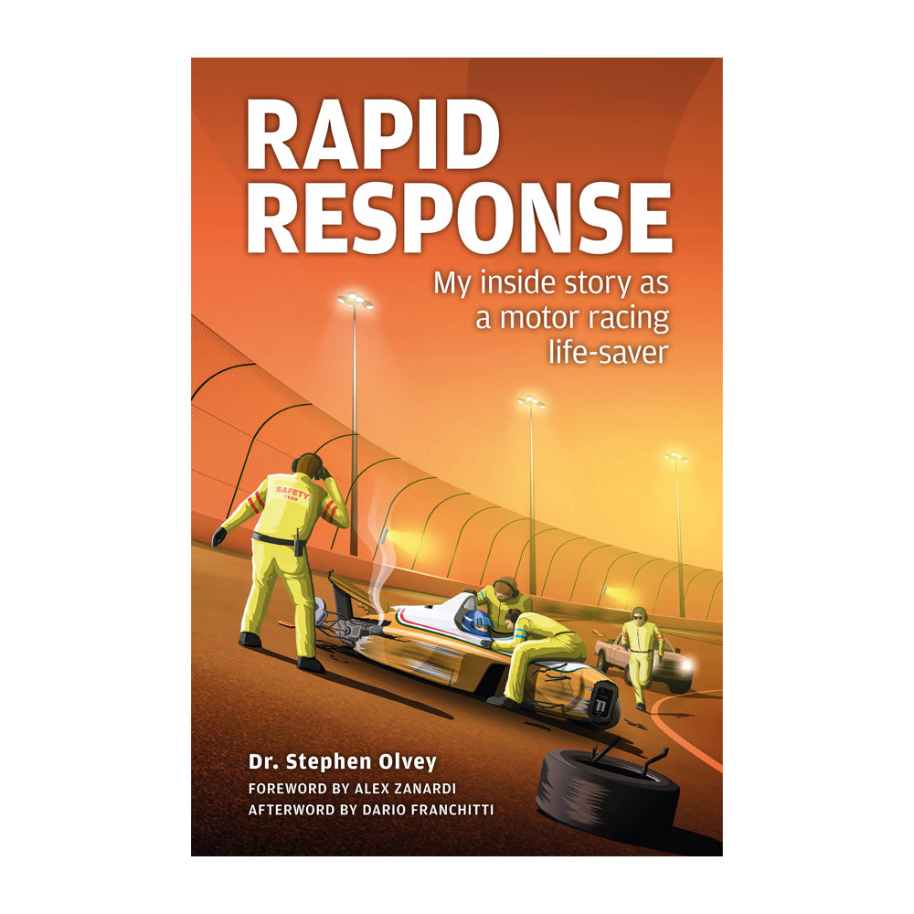 RAPID RESPONSE (2nd edition) My inside story as a motor racing life-saver
