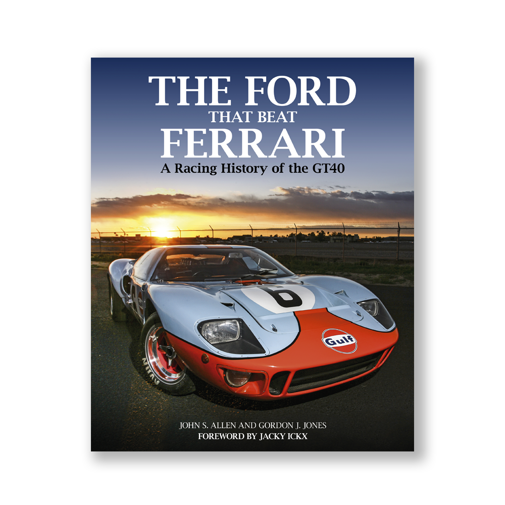 The Ford That Beat Ferrari A Racing History Of The Gt40 Third Edition Evro