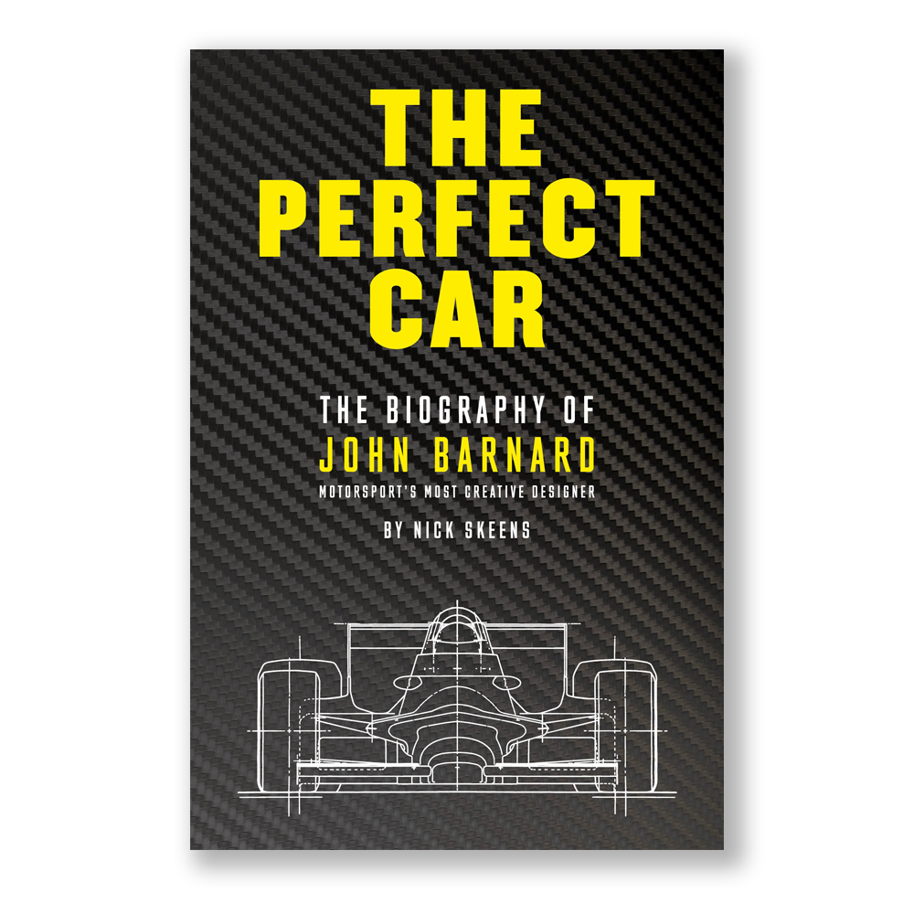 THE PERFECT CAR: The story of John Barnard, motorsport's most creative designer