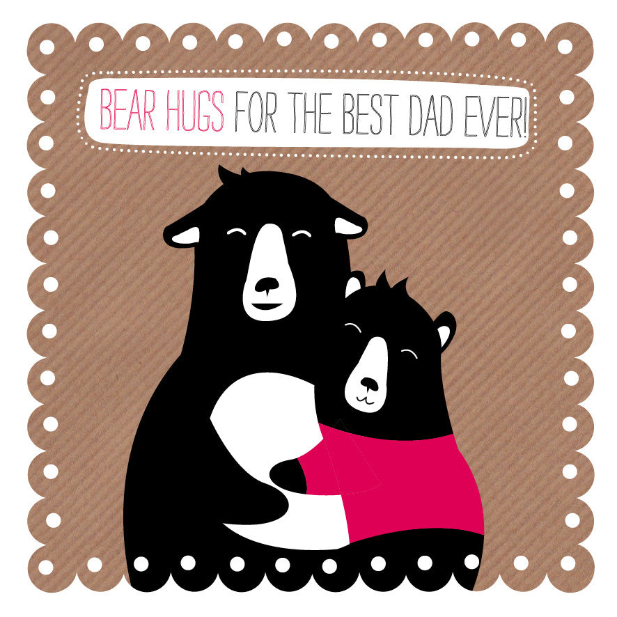 Bear Hugs For Dad