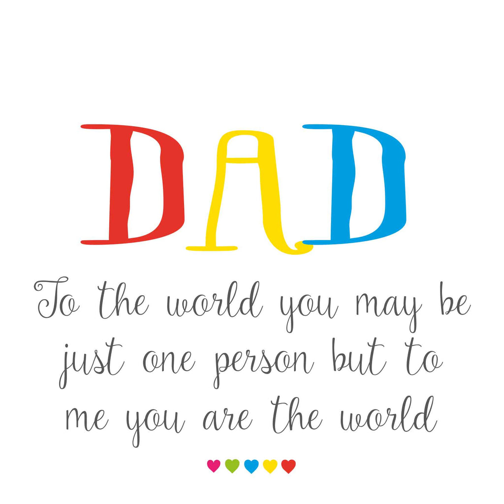 Dad To Me You Are The World