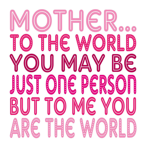 Mother You Are The World Card