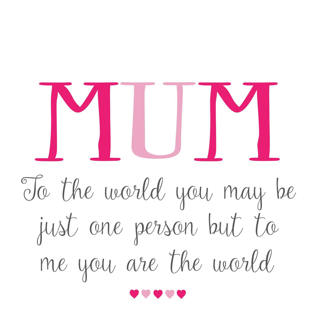 Mum To Me You Are The World Card