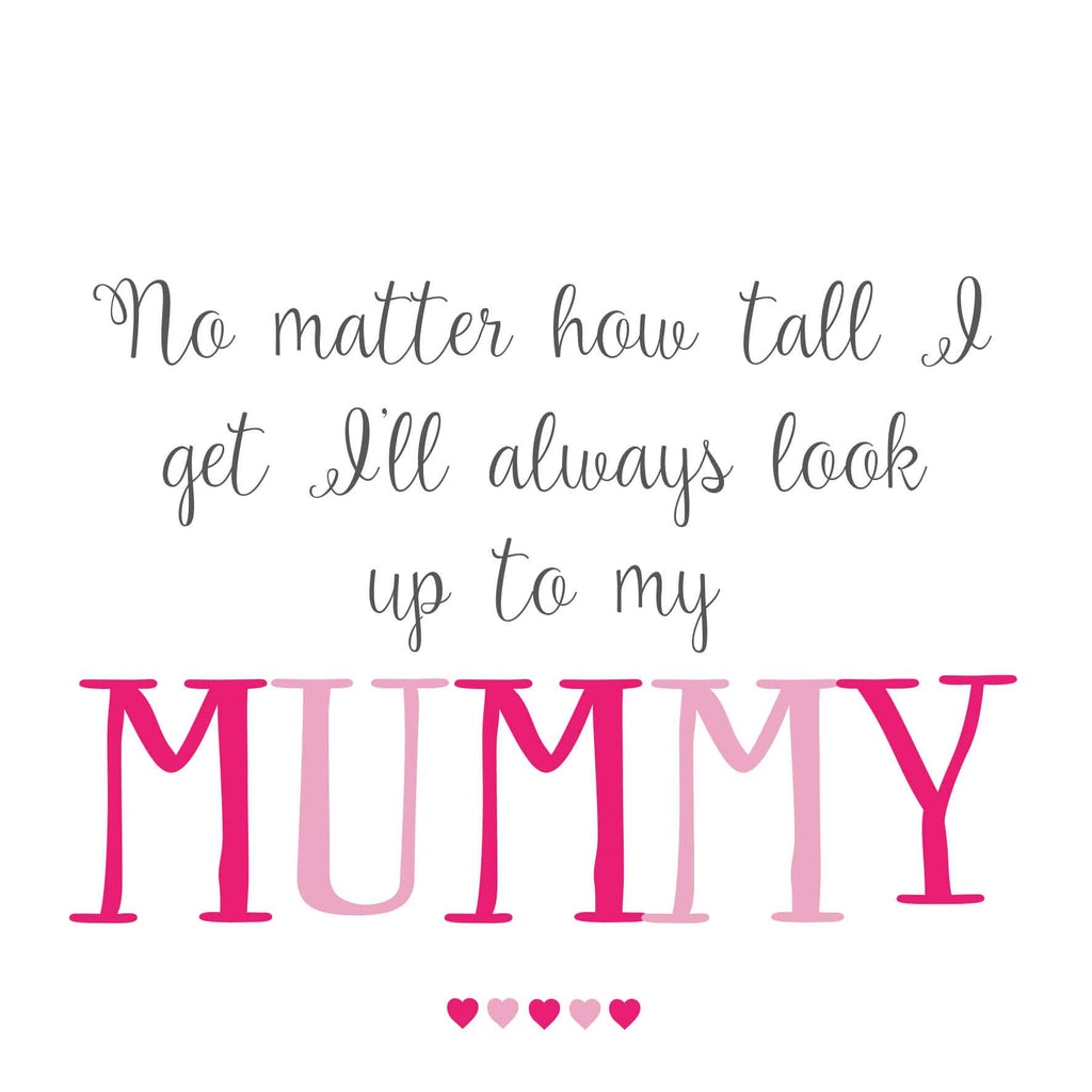 Always Look Up To My Mummy Card
