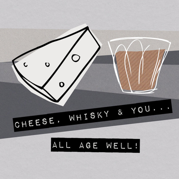 Cheese Whisky & You