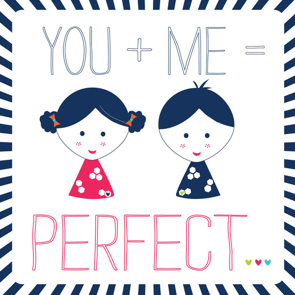 You + Me = Perfect