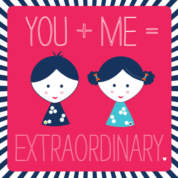 You + Me = Extraordinary