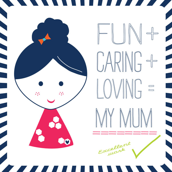 Fun + Caring + Loving = My Mum