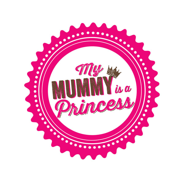 My Mummy Is A Princess