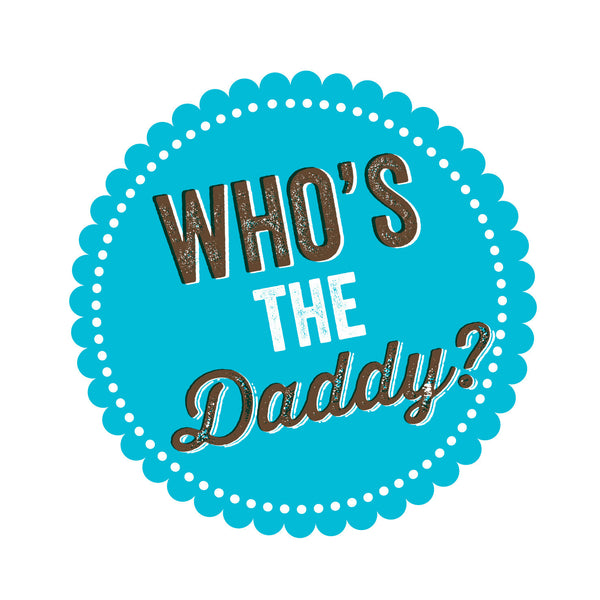 Whos The Daddy?