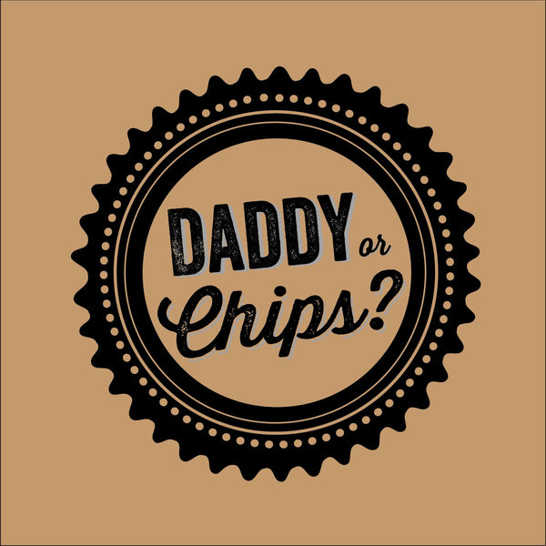 Daddy Or Chips Retro