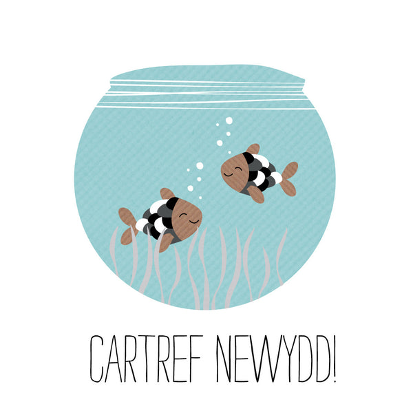 Welsh Fish New Home Card/ Cartref Newydd!