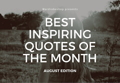 Most Inspiring Quotes of the Month: August Edition
