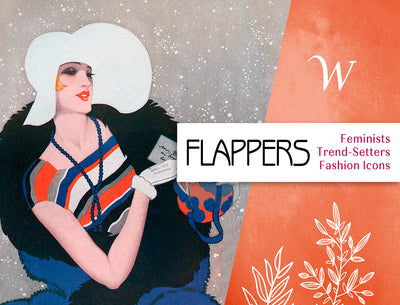 1920s Flappers - Feminists, Trend-Setters and Fashion Icons