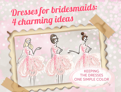 Dresses for bridesmaids: 4 charming ideas