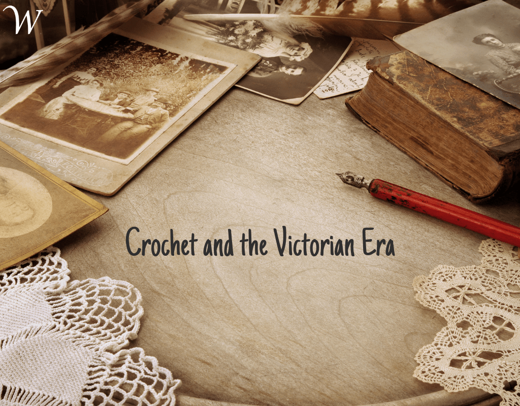 Crochet and the Victorian Era