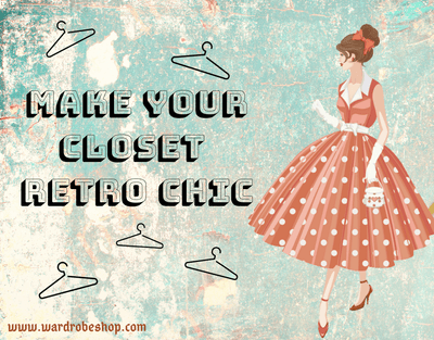 Make Your Closet Retro Chic