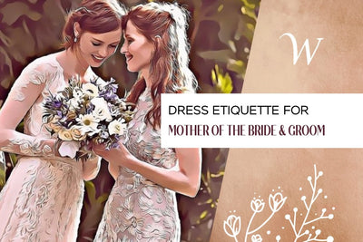 Dress Etiquette for the Mother of the Bride/Groom