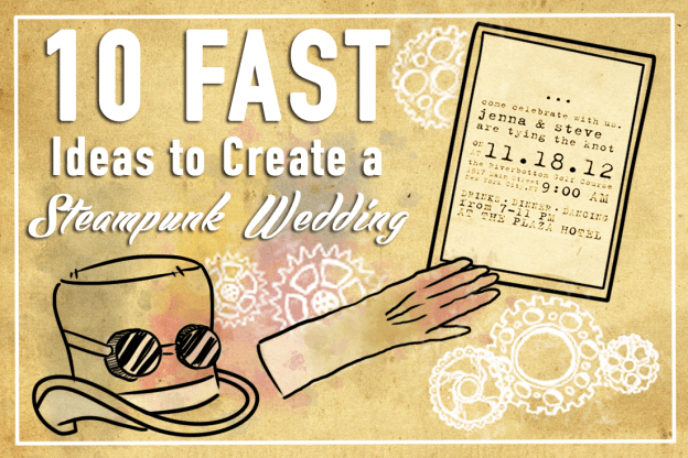 How to Create a Steampunk Wedding