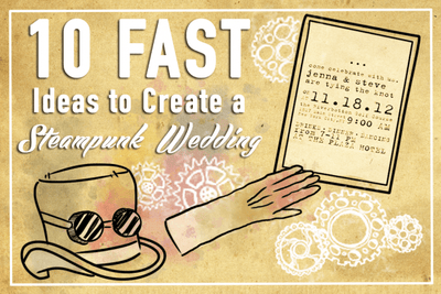 10 Fast Ideas to Create a Victorian Romantic Steampunk Wedding