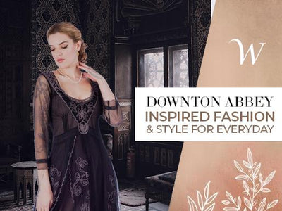 Downton Abbey Inspired Fashion and Style for Everyday