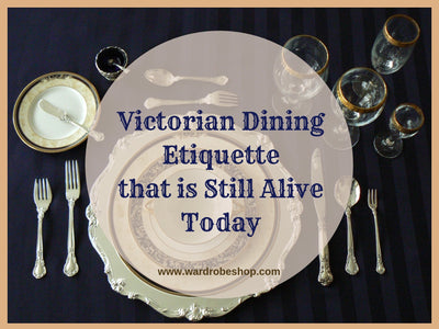 Victorian Dining Etiquette that is Still Alive Today