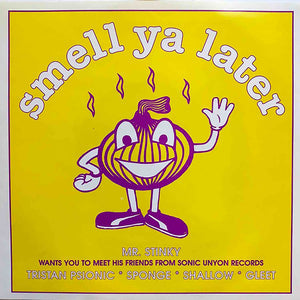 Various Artists - Smell Ya Later 7""