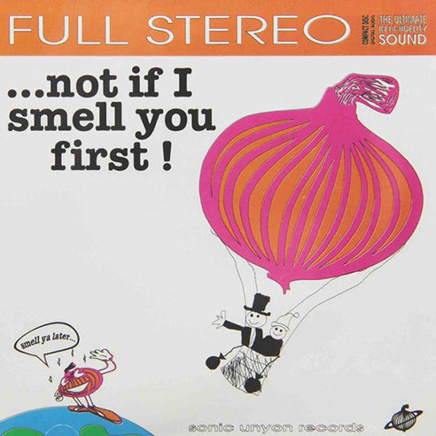 Various Artists - …Not If I Smell You First! CD
