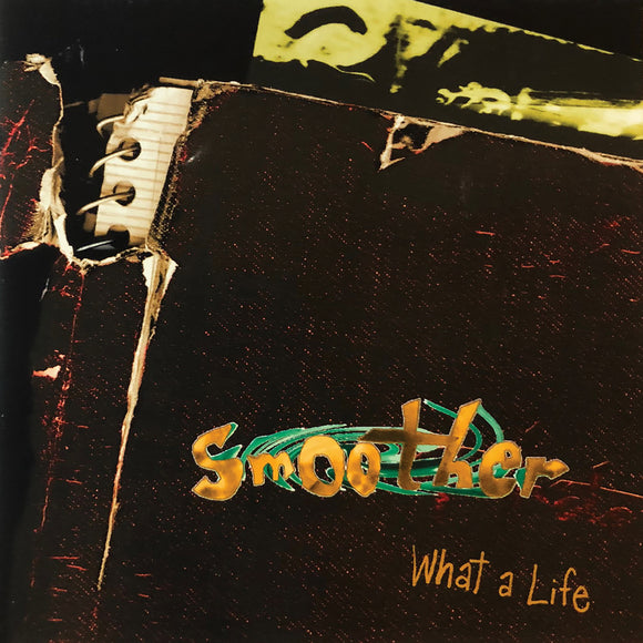 Smoother - What A Life CD