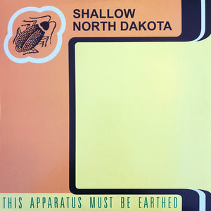 Shallow North Dakota ‎- This Apparatus Must Be Earthed CD